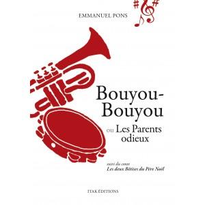 Bouyou-Bouyou ou les Parents odieux