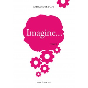 Imagine… Tome 2