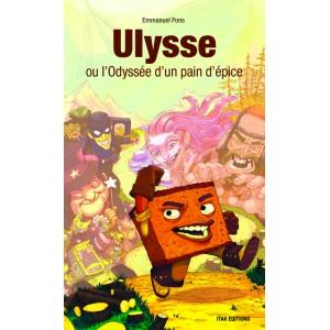Ulysse ou l'Odyssée d'un pain d'épice